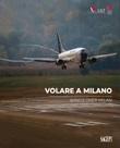 Volare a Milano-Wings over Milan. Ediz. illustrata Libro di  Bruno Damascelli