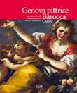 Genova pittrice. Capolavori dell'Età barocca nelle collezioni di Banca e Fondazione Carige Libro di