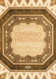 Santi Gervasio e Protasio a Rapallo. Il patrimonio artistico della basilica Libro di