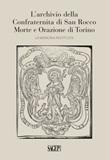 L'archivio della Confraternita di San Rocco Morte e Orazione di Torino. La memoria restituita Libro di