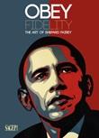 Obey Fidelity. The art of Shepard Fairey Libro di