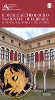Il museo archeologico nazionale di Ferrara. Il museo dell'antica città di Spina Libro di