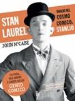 Stan Laurel. Viaggio nel cosmo comico di Stanlio Ebook di  John McCabe