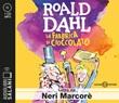 La fabbrica di cioccolato letto da Neri Marcorè. Audiolibro. CD Audio formato MP3 Libro di  Roald Dahl