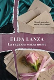 La ragazza senza nome Ebook di  Elda Lanza