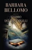 Il libro dei sette sigilli Ebook di  Barbara Bellomo
