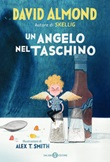 Un angelo nel taschino Ebook di  David Almond