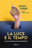 La luce e il tempo. Una breve introduzione alla teoria della relatività Ebook di  Guido Corbò