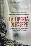La libertà di essere. Guardarsi allo specchio e dare vita ai sogni Ebook di  Edoardo Massimo Del Mastro