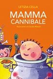 Mamma cannibale Ebook di  Letizia Cella