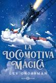 La locomotiva magica Ebook di  Lev Grossman