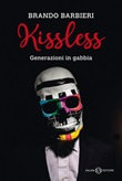 Kissless. Generazioni in gabbia Ebook di  Brando Barbieri