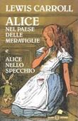 Alice nel paese delle meraviglie-Alice nello specchio. Ediz. integrale Libro di  Lewis Carroll