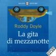 La gita di mezzanotte letto da Dario Penne Libro di  Roddy Doyle