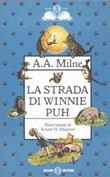 La strada di Winnie Puh Libro di  A. A. Milne