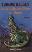 La principussa Clura e il drago Libro di  Tormod Haugen