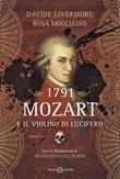 1791. Mozart e il violino di Lucifero Ebook di  Davide Livermore, Rosa Mogliasso