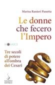 Le donne che fecero l'impero. Cleopatra, Livia Ebook di  Marisa Ranieri Panetta