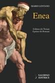 Enea. L'ultimo dei troiani, il primo dei romani Ebook di  Mario Lentano