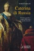 Caterina di Russia Ebook di  Marco Natalizi