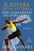 Il potere della vittoria. Dagli Agoni omerici agli sport globali Ebook di  Moris Gasparri