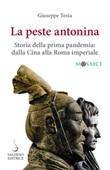 La peste antonina. Storia della prima pandemia: dalla Cina alla Roma imperiale Ebook di  Giuseppe Testa