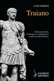 Traiano. Il principe ideale. Costruttore e conquistatore cambiò il volto di Roma Ebook di  Livio Zerbini