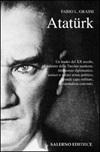 Atatürk. Il fondatore della Turchia moderna