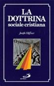 La Dottrina sociale cristiana Libro di  Joseph Höffner