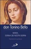 Maria, donna dei nostri giorni Libro di  Antonio Bello