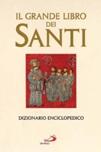 Il grande libro dei santi. Dizionario enciclopedico
