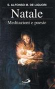 Natale. Meditazioni e poesie Libro di  Alfonso Maria Liguori