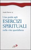 Una guida agli esercizi spirituali nella vita quotidiana Libro di  André Ravier