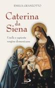 Caterina da Siena. Umile e sapiente vergine domenicana Libro di  Emilia Granzotto