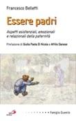 Essere padri. Aspetti esistenziali, emozionali e relazionali della paternità Libro di  Francesco Belletti