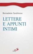 Lettere e appunti intimi Libro di  Bernadette (santa) Soubirous
