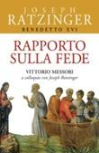 Rapporto sulla fede. Vittorio Messori a colloquio con Joseph Ratzinger Libro di Benedetto XVI (Joseph Ratzinger), Vittorio Messori