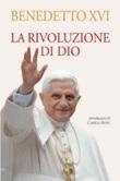 La rivoluzione di Dio Libro di Benedetto XVI (Joseph Ratzinger)