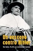 Un vescovo contro Hitler. Von Galen, Pio XII e la resistenza al nazismo Libro di  Stefania Falasca
