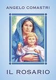 Il rosario. Con Maria contempliamo il volto di Cristo Libro di  Angelo Comastri