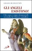 Gli angeli esistono! Chi sono e come riconoscerli secondo la Chiesa cattolica Libro di  Gilles Jeanguenin
