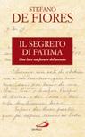 Il segreto di Fatima. Una luce sul futuro del mondo