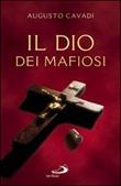 Il Dio dei mafiosi Libro di  Augusto Cavadi