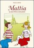 Mattia va alla prima comunione Libro di  Paolo Curtaz