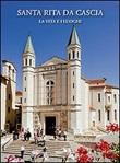 Santa Rita da Cascia. La vita e i luoghi Libro di  Mario Polia