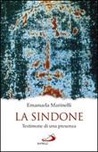 La Sindone. Testimone di una presenza Libro di  Emanuela Marinelli
