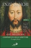 Gesù, Dio-con-noi, compimento delle Scritture. Il Vangelo festivo Libro di  Enzo Bianchi