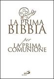 La prima Bibbia per la prima comunione Libro di
