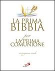 La prima Bibbia per la prima comunione. Con gadget Libro di AA.VV.