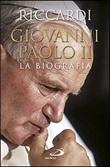 Giovanni Paolo II. La biografia Libro di  Andrea Riccardi